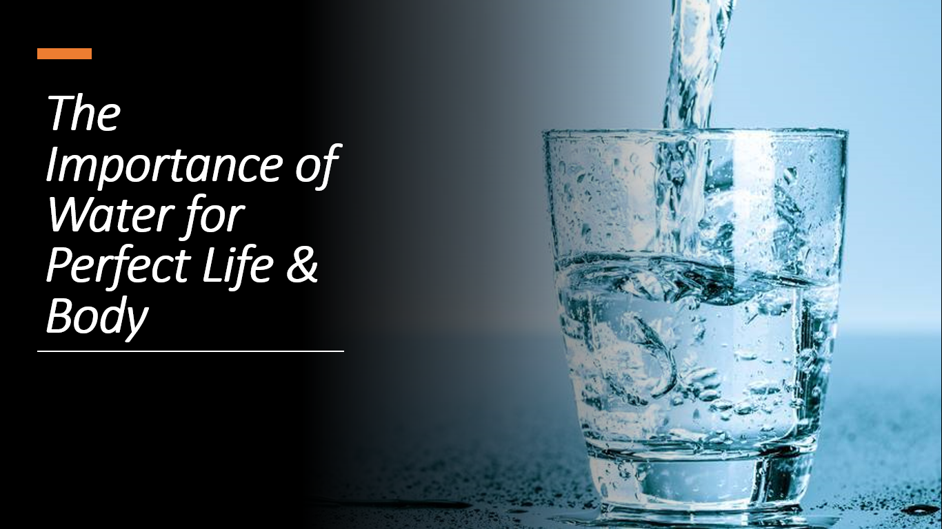"The Importance of ""WATER"" for Perfect Life & Body 
