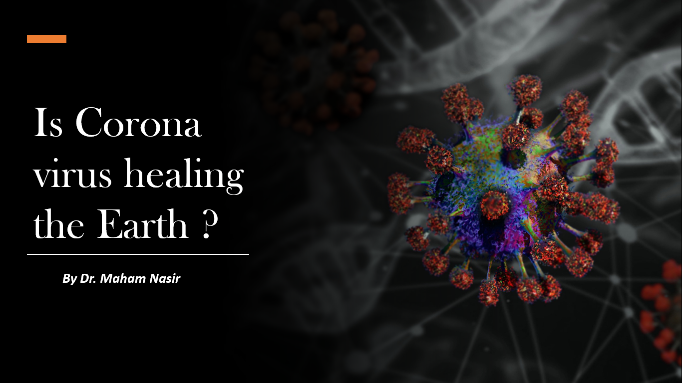 Is Corona virus healing the Earth ?